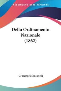 Dello Ordinamento Nazionale (1862), Giuseppe Montanelli обложка-превью