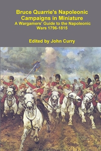 Книга под заказ: «Bruce Quarrie's Napoleonic Campaigns in Miniature a Wargamers' Guide to the Napoleonic Wars 1796-1815»