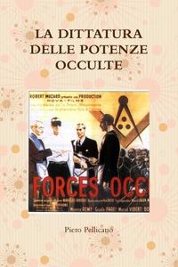 Книга под заказ: «LA DITTATURA  DELLE POTENZE OCCULTE»