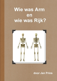 Книга под заказ: «Wie was Arm en wie was Rijk?»