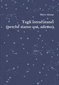 Книга под заказ: «Tagli intracutanei»