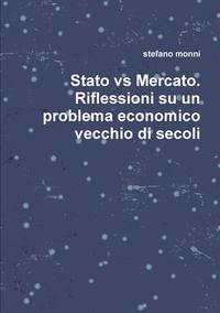 Книга под заказ: «Stato vs Mercato. Riflessioni su un problema economico vecchio di secoli»