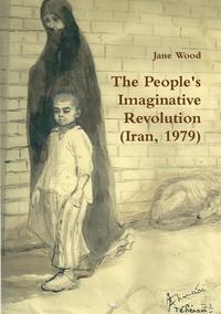 Книга под заказ: «The People's Imaginative Revolution (Iran, 1979)»