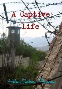 Книга под заказ: «A Captive Life»
