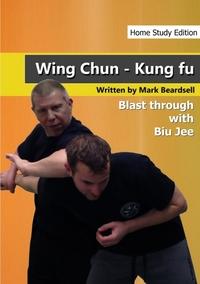 Книга под заказ: «Wing Chun - The Brutality of Biu Jee - HSE»