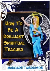 Книга под заказ: «How To Be A Brilliant Spiritual Teacher»