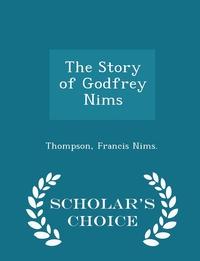 Книга под заказ: «The Story of Godfrey Nims - Scholar's Choice Edition»