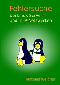 Книга под заказ: «Fehlersuche bei Linux Servern und in IP-Netzwerken»