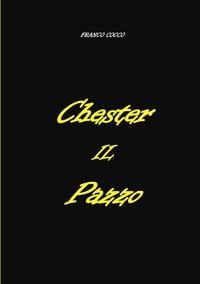 Книга под заказ: «CHESTER  IL  PAZZO»