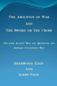 The Abolition of War and The Sword or the Cross, Sherwood Eddy, Kirby Page обложка-превью