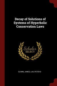 Decay of Solutions of Systems of Hyperbolic Conservation Laws, James Glimm, Peter D Lax обложка-превью