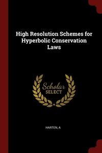 High Resolution Schemes for Hyperbolic Conservation Laws, A Harten обложка-превью
