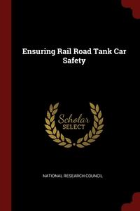 Ensuring Rail Road Tank Car Safety, National Research Council обложка-превью