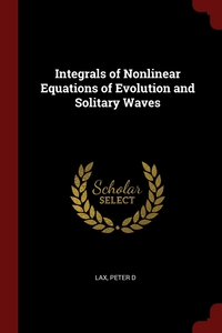Integrals of Nonlinear Equations of Evolution and Solitary Waves, Peter D Lax обложка-превью