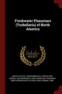 Freshwater Planarians (Turbellaria) of North America, United States. Environmental Protection, Oceanography and Limnology Program, Roman Kenk обложка-превью