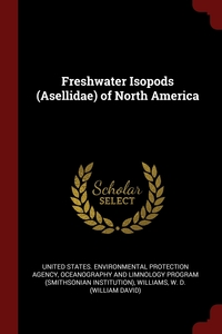 Freshwater Isopods (Asellidae) of North America, United States. Environmental Protection, Oceanography and Limnology Program, W D. Williams обложка-превью