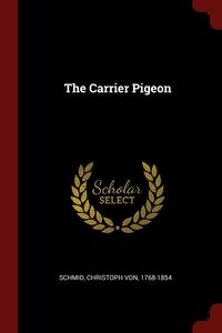 The Carrier Pigeon, Christoph von Schmid обложка-превью
