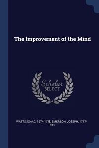 The Improvement of the Mind, Watts Isaac 1674-1748, Emerson Joseph 1777-1833 обложка-превью