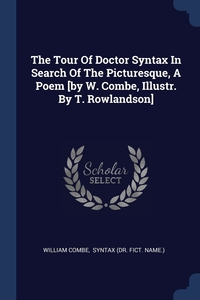 The Tour Of Doctor Syntax In Search Of The Picturesque, A Poem [by W. Combe, Illustr. By T. Rowlandson], William Combe, Syntax (dr. fict. name.) обложка-превью