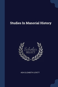 Studies In Manorial History, Ada Elizabeth Levett обложка-превью