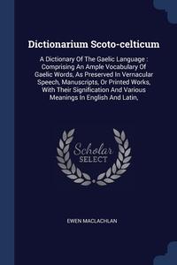 Книга под заказ: «Dictionarium Scoto-celticum»