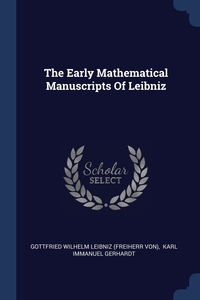 The Early Mathematical Manuscripts Of Leibniz, Готфрид Вильгельм Лейбниц, Karl Immanuel Gerhardt обложка-превью