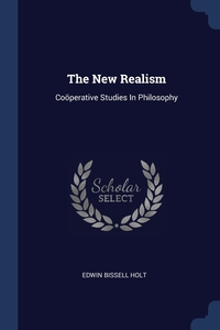 The New Realism: Coöperative Studies In Philosophy, Edwin Bissell Holt обложка-превью
