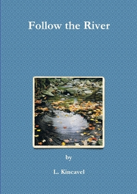 Книга под заказ: «Follow the River»