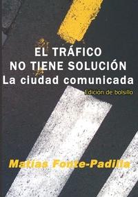 Книга под заказ: «El Trafico No Tiene Solucion. Ed. Bolsillo»