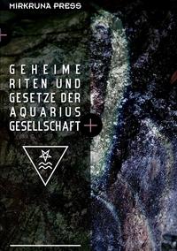 Книга под заказ: «Geheime Riten und Gesetze der Aquarius-Gesellschaft»
