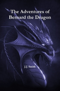Книга под заказ: «The Adventures of Bernard the Dragon»