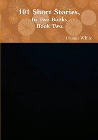 Книга под заказ: «101 Short Stories, (Part Two).»