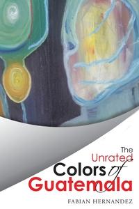 Книга под заказ: «The Unrated Colors of Guatemala»