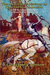 The Marvellous History of King Arthur in Avalon, Geoffrey Junior, William John Courthope обложка-превью