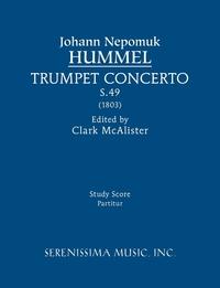Trumpet Concerto, S.49: Study score, Johann Nepomuk Hummel, Clark McAlister обложка-превью