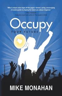 Книга под заказ: «Occupy Your Future»