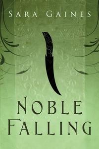 Книга под заказ: «Noble Falling»