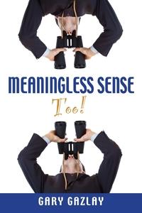 Книга под заказ: «Meaningless Sense Too!»
