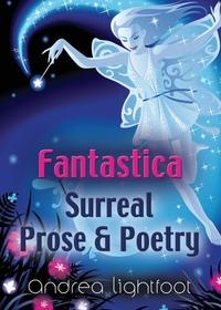 Книга под заказ: «Fantastica - Surreal Prose & Poetry»