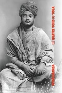 Les Quatre Voies du Yoga: Jnana Yoga, Raja Yoga, Karma Yoga, Bhakti Yoga, Swami Vivekananda обложка-превью