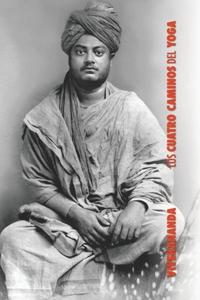 Los Cuatro Caminos del Yoga: Jnana Yoga, Raja Yoga, Karma Yoga, Bhakti Yoga, Swami Vivekananda обложка-превью