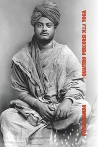 I Quattro Percorsi dello Yoga: Jnana Yoga, Raja Yoga, Karma Yoga, Bhakti Yoga, Swami Vivekananda обложка-превью