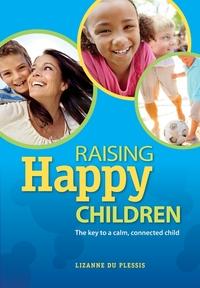 Книга под заказ: «Raising Happy Children»