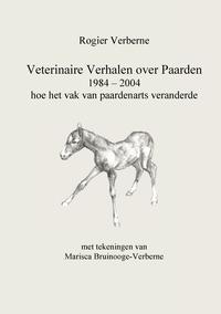 Книга под заказ: «Veterinaire Verhalen over Paarden 1984 - 2004 hoe het vak van paardenarts veranderde»