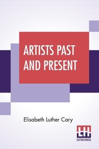 Artists Past And Present: Random Studies, Elisabeth Luther Cary обложка-превью