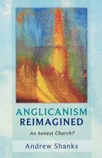 Книга под заказ: «Anglicanism Reimagined - An honest church?»