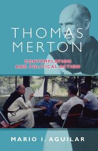 Книга под заказ: «Thomas Merton - Contemplation and Political Action»