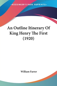 An Outline Itinerary Of King Henry The First (1920), WILLIAM FARRER обложка-превью