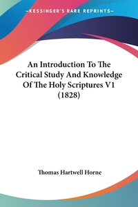 An Introduction To The Critical Study And Knowledge Of The Holy Scriptures V1 (1828), Thomas Hartwell Horne обложка-превью