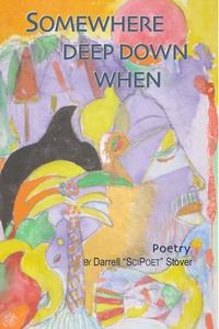Книга под заказ: «Somewhere Deep Down When»